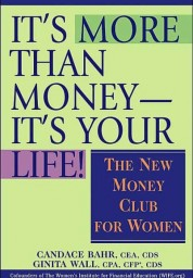 It's More Than Money – It's Your Life! : The New Money Club for Women