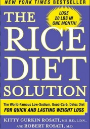 Rice Diet Solution: The World-Famous Low-Sodium, Good-Carb, Detox Diet for Quick and Lasting Weight Loss