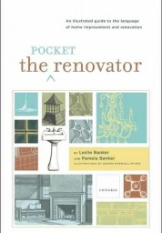 Pocket Renovator: An Illustrated Guide to the Language of Home Improvement and Renovation