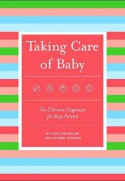 Taking Care of Baby: The Ultimate Organizer for Busy Parents