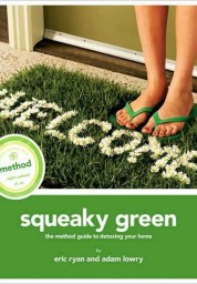 Squeaky Green: The Method Guide to Detoxing Your Home