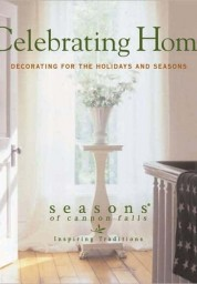 Celebrating Home: Decorating for the Holidays and Seasons