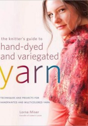 Knitter's Guide to Hand-Dyed and Variegated Yarn