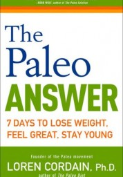 Paleo Answer 7 Days to Lose Weight, Feel Great, Stay Young