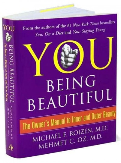 You: Being Beautiful – The Owner's Manual to Inner and Outer Beauty