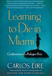 Learning to Die in Miami: Confessions of a Refugee Boy [Softcover]