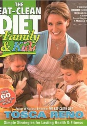 Eat-Clean Diet for Family and Kids: Simple Strategies for Lasting Health and Fitness