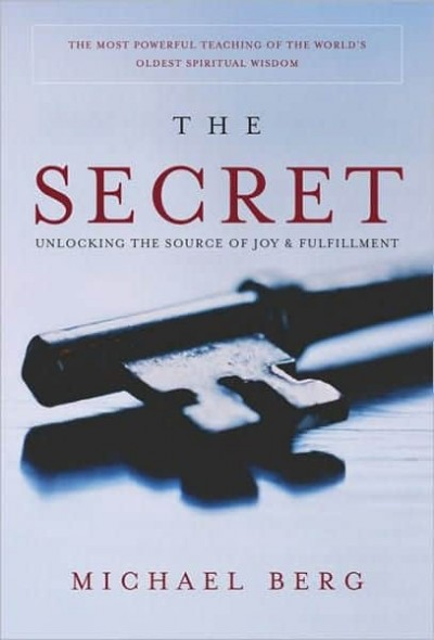 The Secret: Unlocking the Source of Joy and Fulfillment
