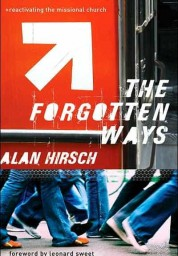Forgotten Ways: Reactivating the Missional Church