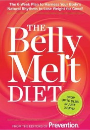 Belly Melt Diet (TM): The 6-Week Plan to Harness Your Body's Natural Rhythms