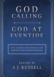 God Calling/God at Eventide: Two Classic Devotionals, for Morning and Evening Reading