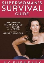 Superwoman's Survival Guide, The: Conquering the Unexpected in the Office, on the Town, or in the Great Outdoors
