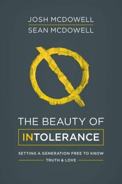 Beauty of Intolerance: Setting a Generation Free to Know Truth and Love