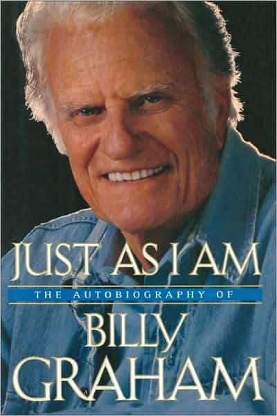 Just As I Am: The Autobiography of Billy Graham [Hardcover]