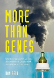 More Than Genes: What Science Can Tell Us About Toxic Chemicals