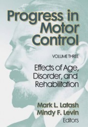 Progress in Motor Control: Effects of Age, Disorder, and Rehabilitation