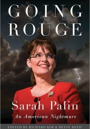 Going Rouge: An American Nightmare (NOT BY SARAH PALIN)