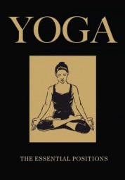 Yoga: The Essential Positions (Chinese Binding)