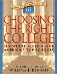 Choosing the Right College: The Whole Truth about America's Top Schools