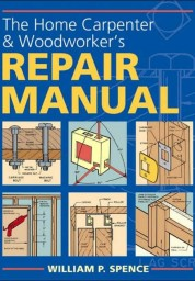 Home Carpenter & Woodworker's Repair Manual