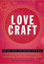 Love Craft: Divine, Cast, and Decode Your Way to Love