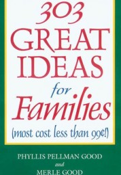 303 Great Ideas For Families