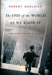 End of the World as We Know It: Scenes from a Life