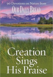 Creation Sings His Praise: 90 Devotions on Nature