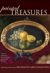 Painted Treasures: Projects and Inspirations from the Masters of Decorative Painting