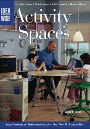 Activity Spaces: Inspiration & Information for the Do-It-Yourselfer