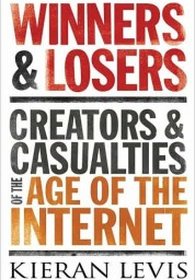 Winners and Losers: Creators and Casualties in the Age of the Internet