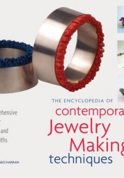 Encyclopedia of Contemporary Jewelry Making Techniques