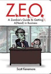 Z.E.O.: A Zombie's Guide to Getting A(Head) in Business