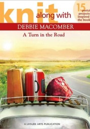 Knit Along with Debbie Macomber – A Turn in the Road (Leisure Arts #5506)