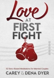 Love at First Fight: 52 Story-Based Meditations for Married Couples