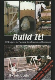Build It!: DIY Projects for Farmers, Smallholders and Gardeners